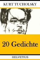 Kurt Tucholsky: 20 Gedichte