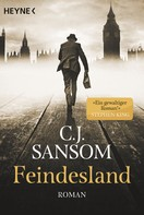 C. J. Sansom: Feindesland