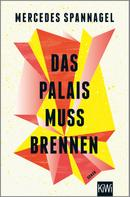 Mercedes Spannagel: Das Palais muss brennen