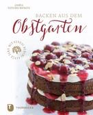 Andrea Natschke-Hofmann: Backen aus dem Obstgarten ★★★★