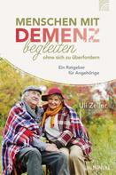 Ulrich Zeller: Menschen mit Demenz begleiten, ohne sich zu überfordern ★★★