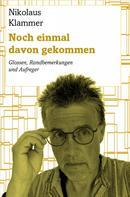 Nikolaus Klammer: Noch einmal davon gekommen
