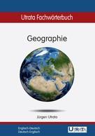 Jürgen Utrata: Utrata Fachwörterbuch: Geographie Englisch-Deutsch ★★★★★