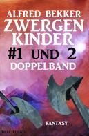 Alfred Bekker: Zwergenkinder #1 und 2: Doppelband ★★★★