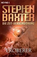 Stephen Baxter: Die Zeit-Verschwörung 2: Eroberer ★★★★