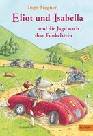 Ingo Siegner: Eliot und Isabella und die Jagd nach dem Funkelstein ★★★★★