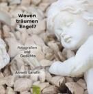 Annett Serafin: Wovon träumen Engel?