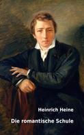 Heinrich Heine: Die romantische Schule