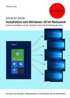 Thomas Frey: Schritt für Schritt: Installation von Windows 10 im Netzwerk