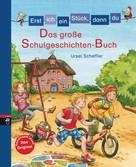Ursel Scheffler: Erst ich ein Stück, dann du - Das große Schulgeschichten-Buch ★★★★★