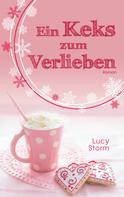Lucy Storm: Ein Keks zum Verlieben