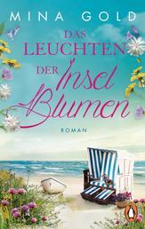 Das Leuchten der Inselblumen - Roman