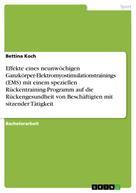 Bettina Koch: Effekte eines neunwöchigen Ganzkörper-Elektromyostimulationstrainings (EMS) mit einem speziellen Rückentraining-Programm auf die Rückengesundheit von Beschäftigten mit sitzender Tätigkeit