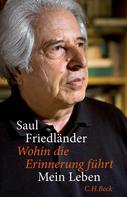 Saul Friedländer: Wohin die Erinnerung führt ★★★★★