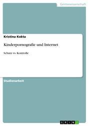 Kinderpornografie und Internet - Schutz vs. Kontrolle