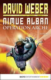 Nimue Alban: Operation Arche - Bd. 1. Roman