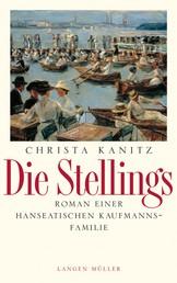 Die Stellings - Roman einer hanseatischen Kaufmannsfamilie
