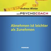 """Starthilfe-Hörbuch-Download zum Buch """"Der Psychocoach 3: Abnehmen ist leichter als Zunehmen"""""""