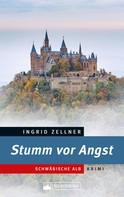 Ingrid Zellner: Stumm vor Angst. Schwäbische-Alb-Krimi. ★★★★