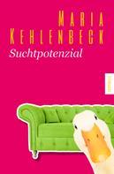 Maria Kehlenbeck: Suchtpotenzial