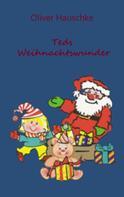 Oliver Hauschke: Teds Weihnachtswunder