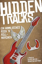 Hidden Tracks - Ein himmlisches Rock`n`Roll Märchen