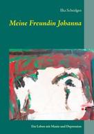 Ilka Scheidgen: Meine Freundin Johanna ★★★★★