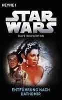 Dave Wolverton: Star Wars™: Entführung nach Dathomir