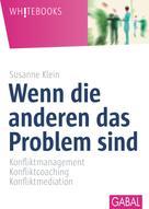 Susanne Klein: Wenn die anderen das Problem sind ★