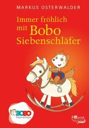 Immer fröhlich mit Bobo Siebenschläfer - Bildgeschichten für ganz Kleine