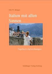 Italien mit allen Sinnen - Tagebuch-Aufzeichnungen