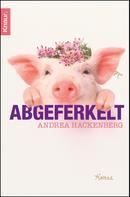 Andrea Hackenberg: Abgeferkelt ★★★★