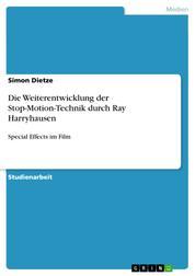 Die Weiterentwicklung der Stop-Motion-Technik durch Ray Harryhausen - Special Effects im Film