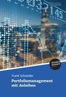 Frank Schneider, Prof. Dr.: Portfoliomanagement mit Anleihen ★★