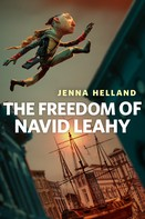Jenna Helland: The Freedom of Navid Leahy