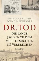 Dr. Tod - Die lange Jagd nach dem meistgesuchten NS-Verbrecher