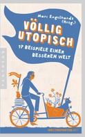 Marc Engelhardt: Völlig utopisch ★★★★