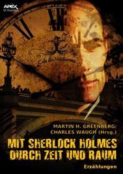MIT SHERLOCK HOLMES DURCH ZEIT UND RAUM - Erzählungen. Mit einem Vorwort von Isaac Asimov