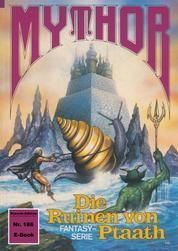 Mythor 186: Die Ruinen von Ptaath