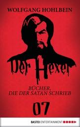 Der Hexer 07 - Bücher, die der Satan schrieb. Roman