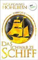 Wolfgang Hohlbein: Enwor - Band 5: Das schwarze Schiff ★★★★