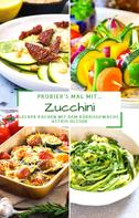 Astrid Olsson: Probier's mal mit...Zucchini
