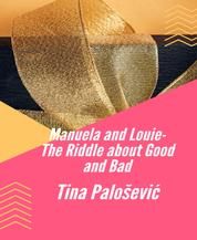 Manuela and Louie- The Riddle about Good and Bad