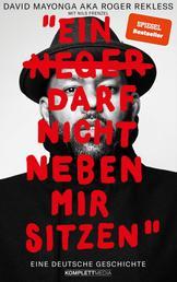 Ein N**** darf nicht neben mir sitzen - Eine deutsche Geschichte
