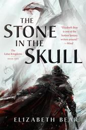 The Stone in the Skull - The Lotus Kingdoms, Book One