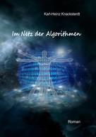 Karl-Heinz Knacksterdt: Im Netz der Algorithmen