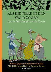 Als die Tiere in den Wald zogen - Starke Märchen für starke Kinder