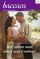 Maureen Child: Wie zähmt man einen sexy Cowboy? ★★★★