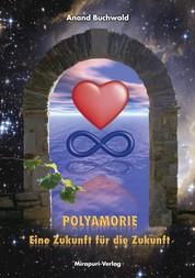 Polyamorie - Eine Zukunft Für Die Zukunft