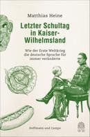 Matthias Heine: Letzter Schultag in Kaiser-Wilhelmsland ★★★★